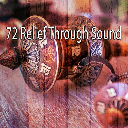 72 Relief Through Sound by Yoga Music