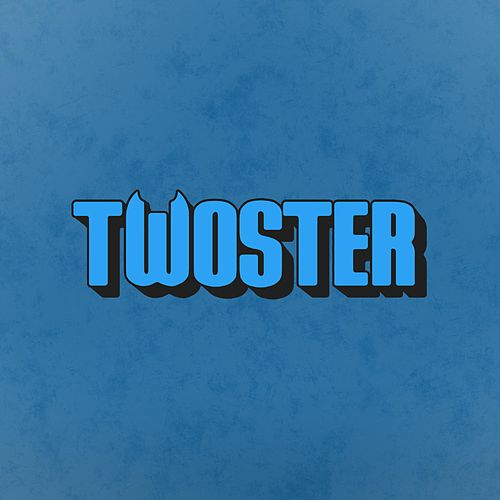 Twoster by Twoster