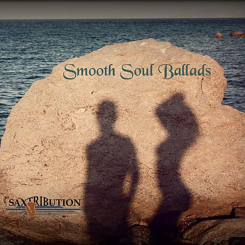 Smooth Soul Ballads by Saxtribution
