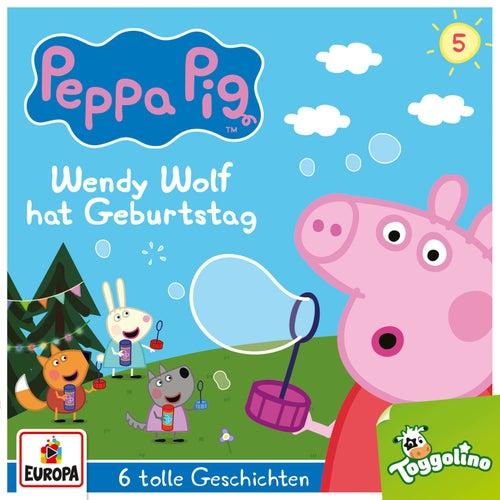 005/Wendy Wolf hat Geburtstag (und 5 weitere Geschichten) von Peppa Pig Hörspiele