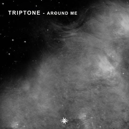 Around Me by Triptone