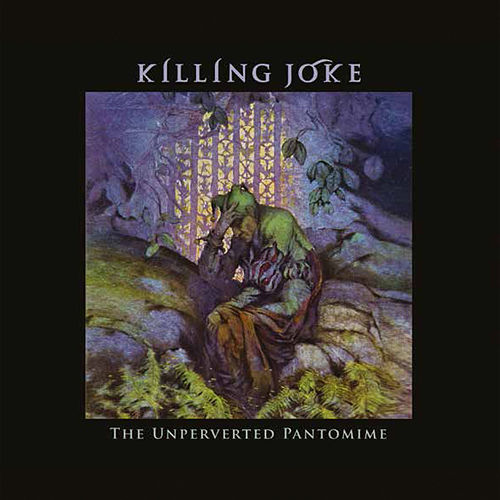 The Unperverted Pantomime de Killing Joke