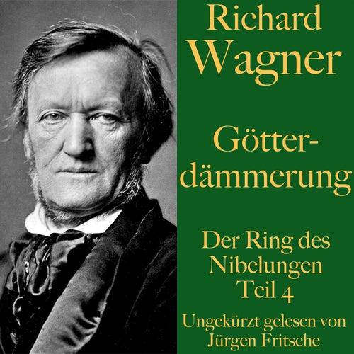 Richard Wagner: Götterdämmerung (Der Ring des Nibelungen - Teil 4) by Richard Wagner