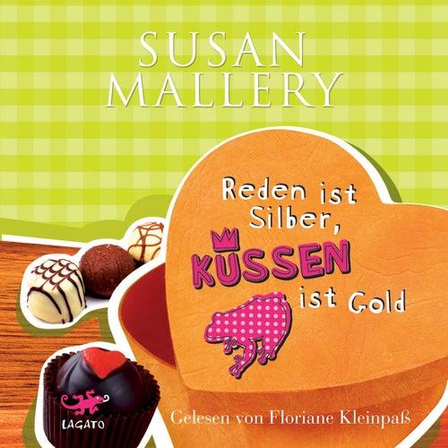 Reden ist Silber, küssen ist Gold von Susan Mallery