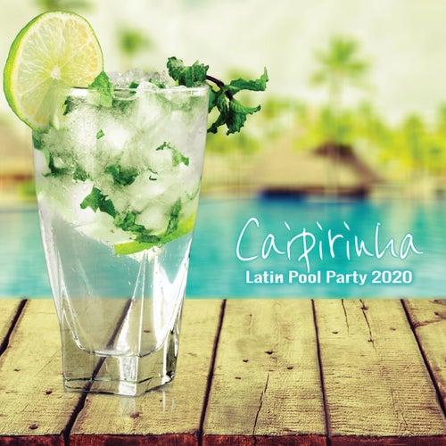 Caipirinha: Latin Pool Party 2020 (Pop Edition) by Various Artists