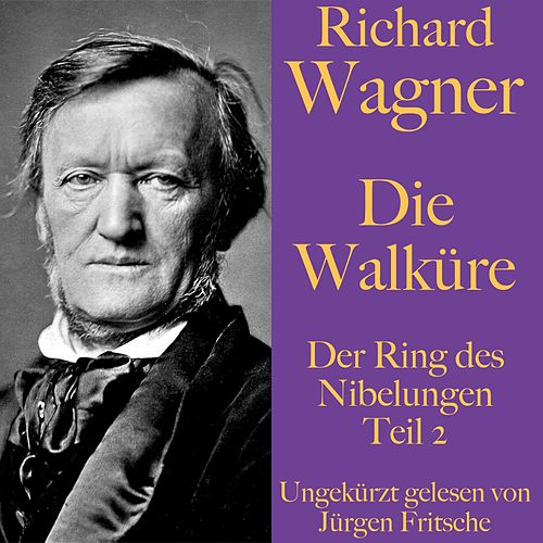 Richard Wagner: Die Walküre (Der Ring des Nibelungen - Teil 2) by Richard Wagner