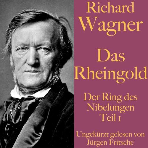 Richard Wagner: Das Rheingold (Der Ring des Nibelungen - Teil 1) by Richard Wagner