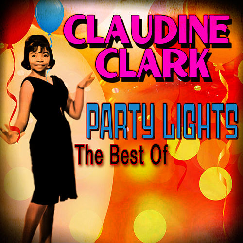 Party Lights: The Best Of de Claudine Clark