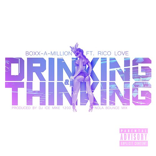 Drinking & Thinking by Boxx a Million