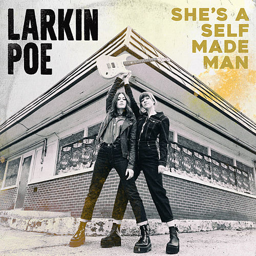 She's A Self Made Man by Larkin Poe