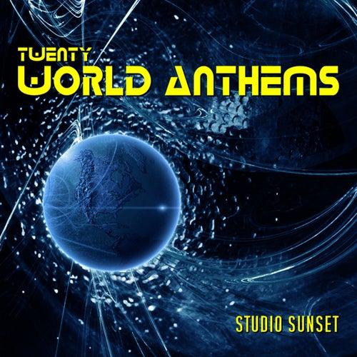 20 Great World Anthems de Studio Sunset