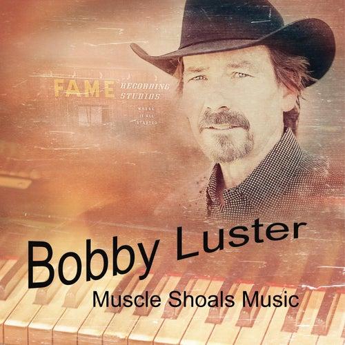 Muscle Shoals Music de Bobby Luster