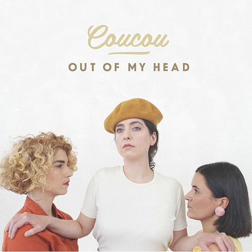 Out of My Head by Coucou