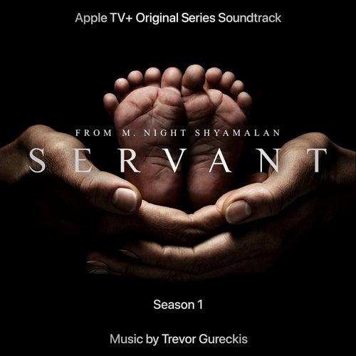 Servant: Season 1 (Apple TV+ Original Series Soundtrack) by Trevor Gureckis