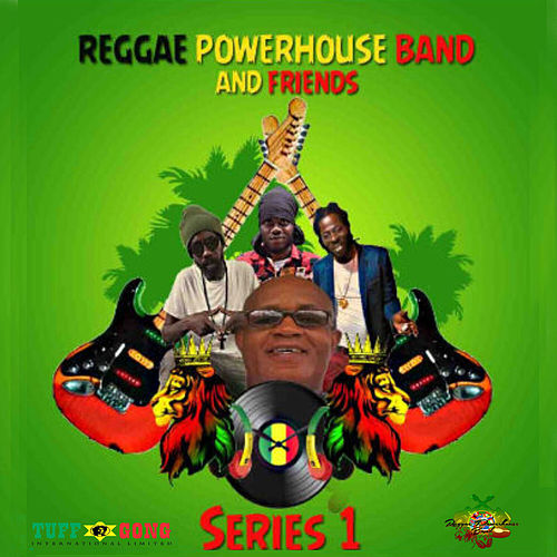 Reggae Powerhouse Band and Friends Series 1 by Reggae Powerhouse Band