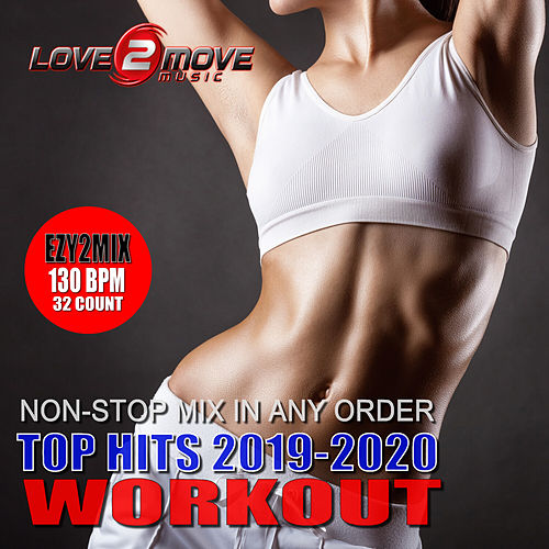 Top Hits 2019-2020 Workout (Ezy2Mix 130BPM - Non-Stop Mix In Any Order) de Love2move Music Workout