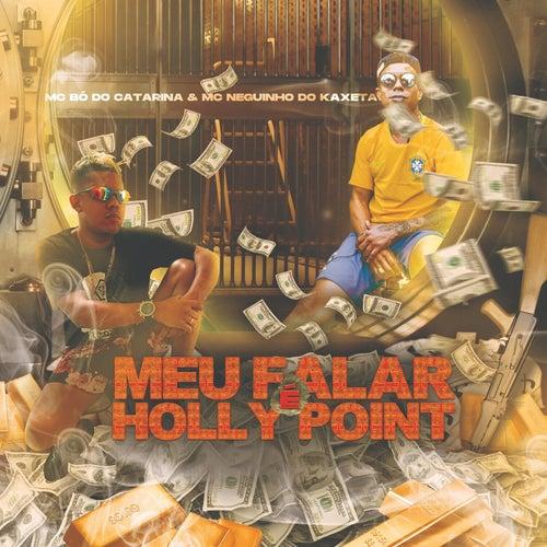 Meu Falar é Holly Point by Mc Bó do Catarina