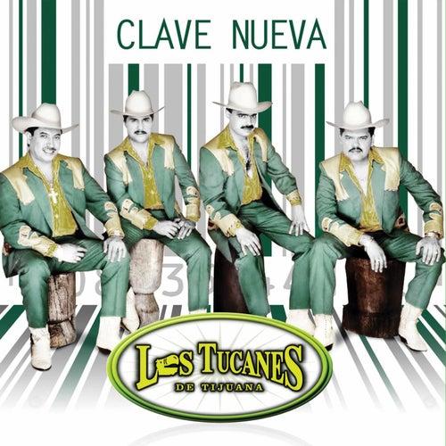 Clave Nueva by Los Tucanes de Tijuana