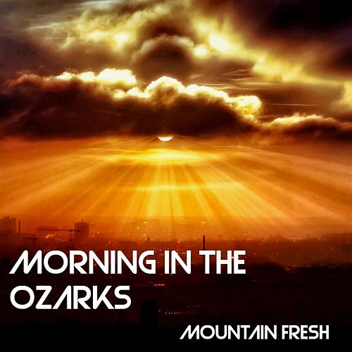 Morning in the Ozarks de Mountain Fresh