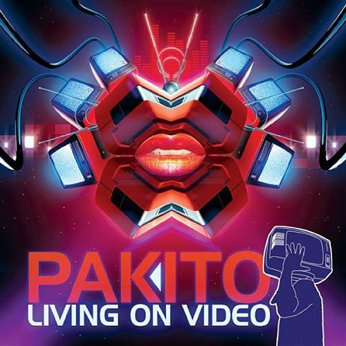 Living on Video by Pakito
