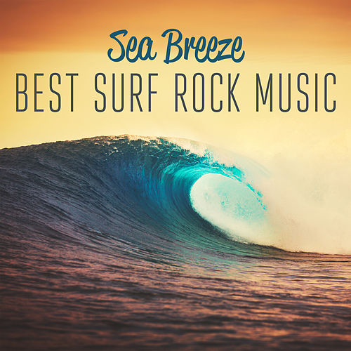 Sea Breeze – Best Surf Rock Music by Various Artists