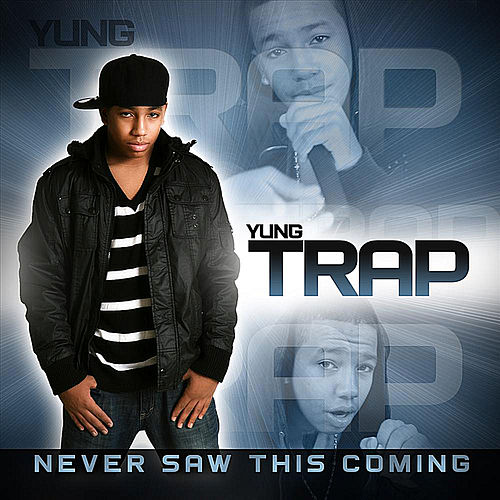 Never Saw This Coming de Yung Trap