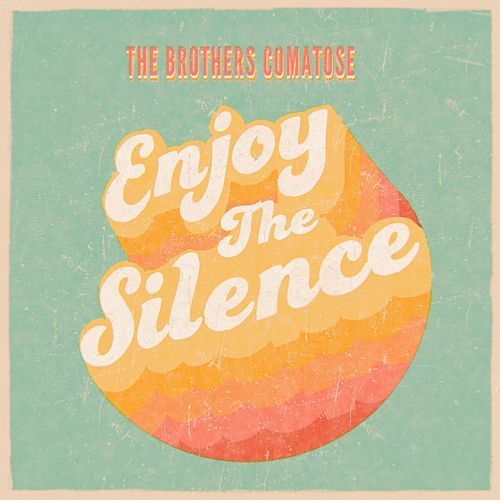 Enjoy the Silence de The Brothers Comatose