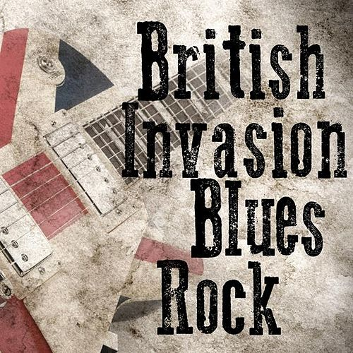 British Invasion Blues Rock by Various Artists
