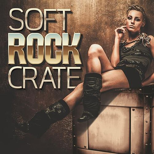 Soft Rock Crate de Various Artists