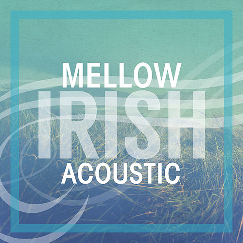 Mellow Irish Acoustic by Various Artists