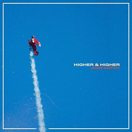 Higher & Higher by James Worthy