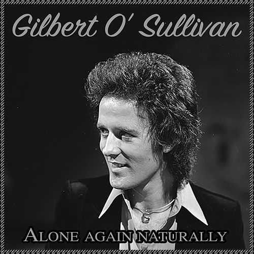 Alone Again Naturally de Gilbert O'Sullivan