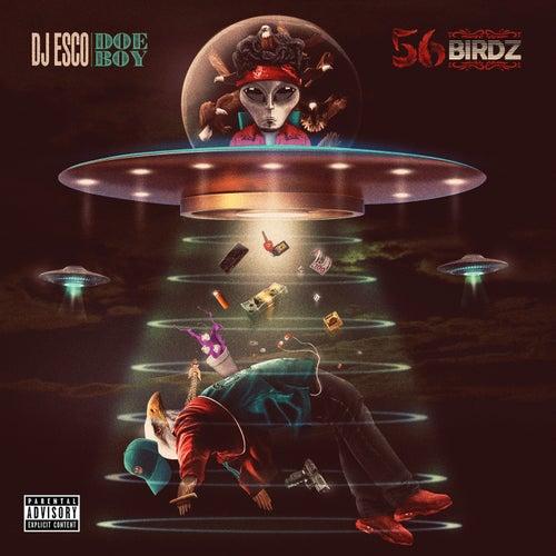 56 Birdz by DJ ESCO & Doe Boy