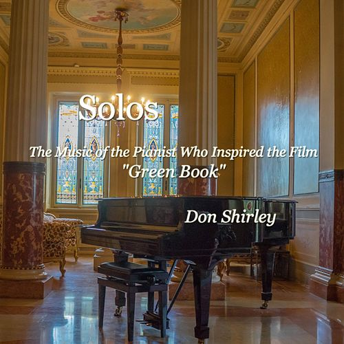 Solos (The Music of the Pianist Who Inspired the Film