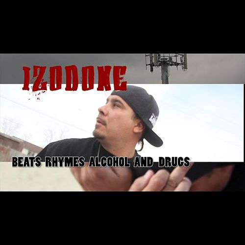 Beats, Rhymes, Alcohol and Drugs by Izod One