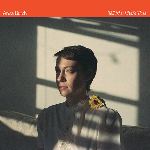 Tell Me What's True by Anna Burch