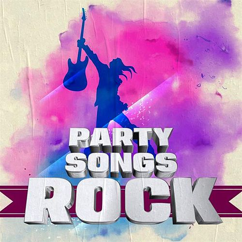Party Songs: Rock by Various Artists