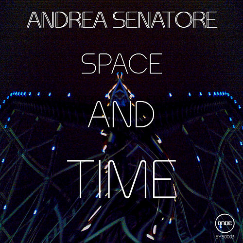 Space & Time by Andrea Senatore