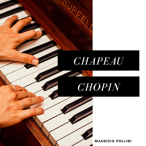 Chapeau Chopin von Maurizio Pollini