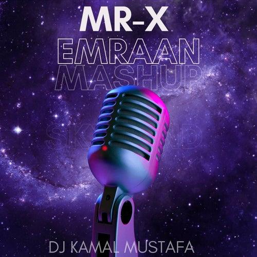 Mr-x Emraan Mashup de DJ Kamal Mustafa
