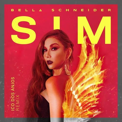 SIM (Ico dos Anjos Remix) by Bella Schneider