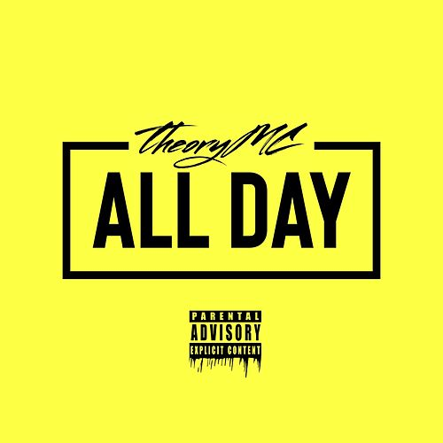All Day by theoryMC