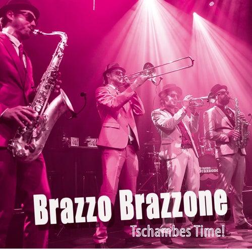 Tschambes Time! de Brazzo Brazzone