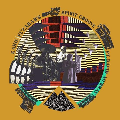 Kahil El'Zabar's Spirit Groove by Kahil El'Zabar
