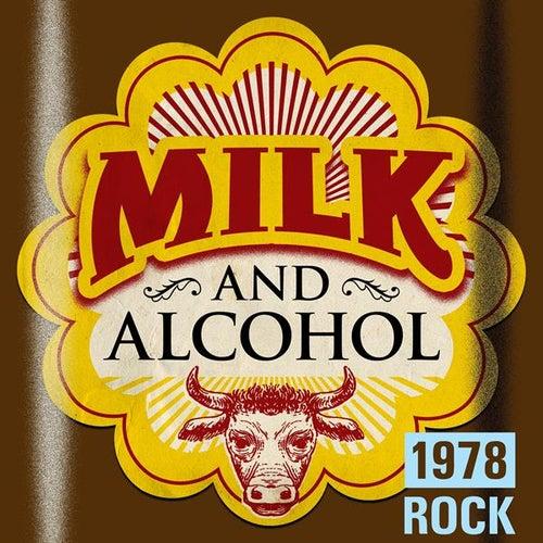 Milk and Alcohol: 1978 Rock de Various Artists