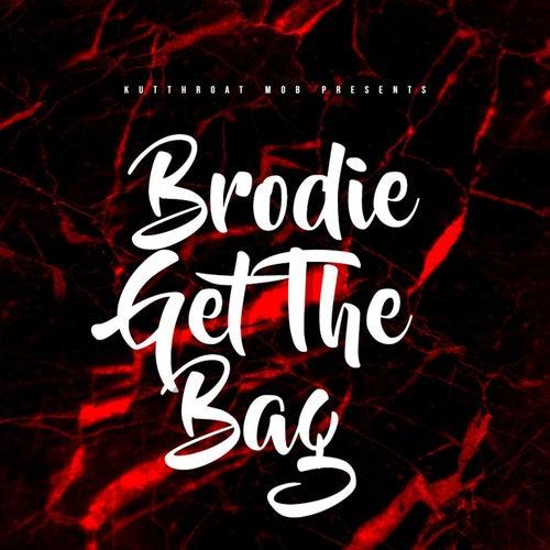 Brodie Get The Bag by KMob Angel