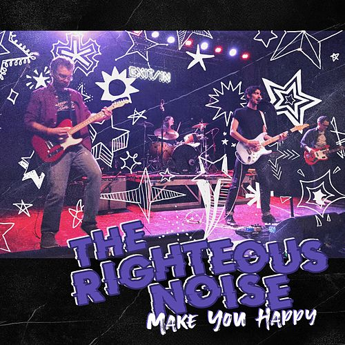 Make You Happy by The Righteous Noise