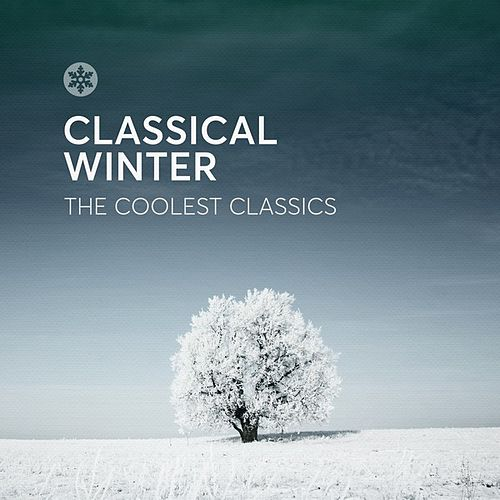 Classical Winter: The Coolest Classics de Various Composers