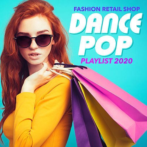 Fashion Retail Shop Dance Pop Playlist 2020 by In-Store Music Moods