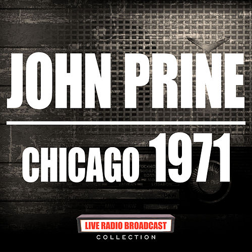 Chicago 1971 (Live) by John Prine